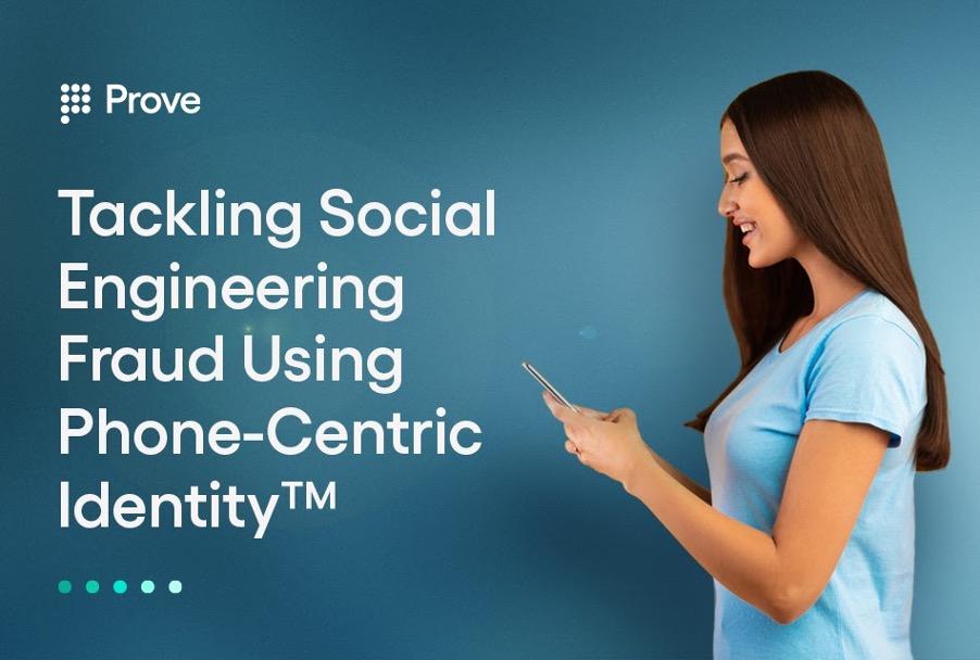 Tackling Social Engineering Fraud Using Phone-Centric Identity™