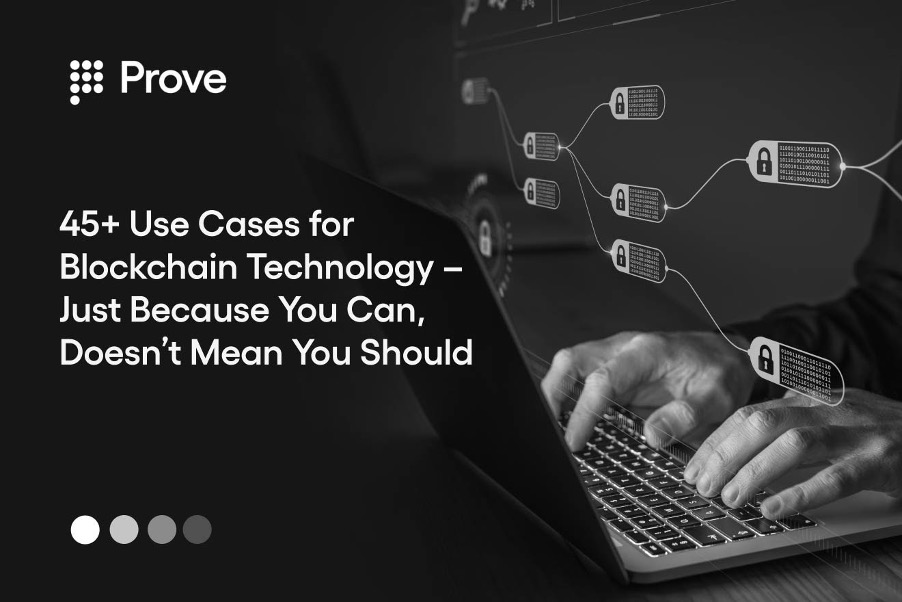 45+ Use Cases for Blockchain Technology – Just Because You Can, Doesn't Mean You Should