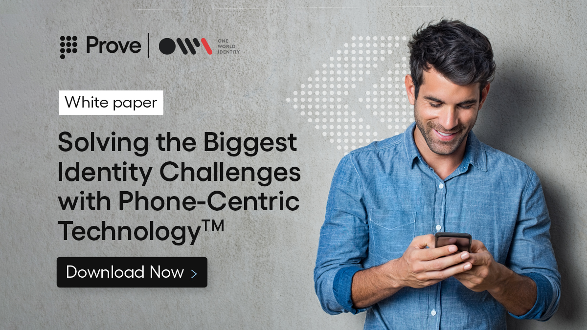 One World Identity and Prove Release New White Paper: Solving the Biggest Identity Authentication Challenges with Mobile Technology