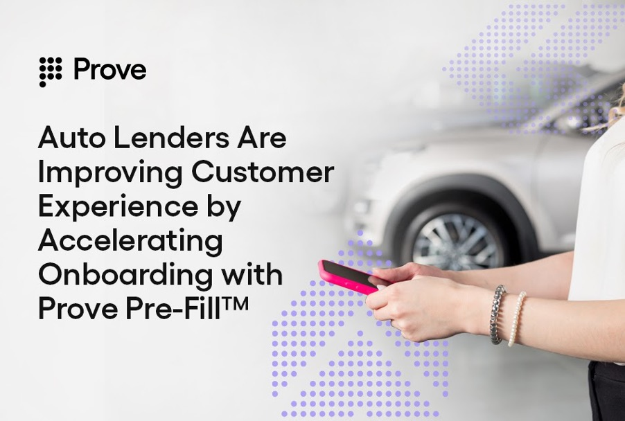Auto Lenders Are Improving Customer Experience by Accelerating Onboarding with Prove Pre-Fill™