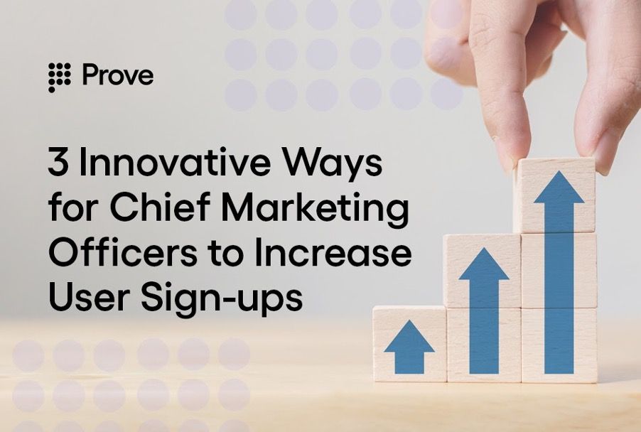 3 Innovative Ways for Chief Marketing Officers to Increase User Sign-ups