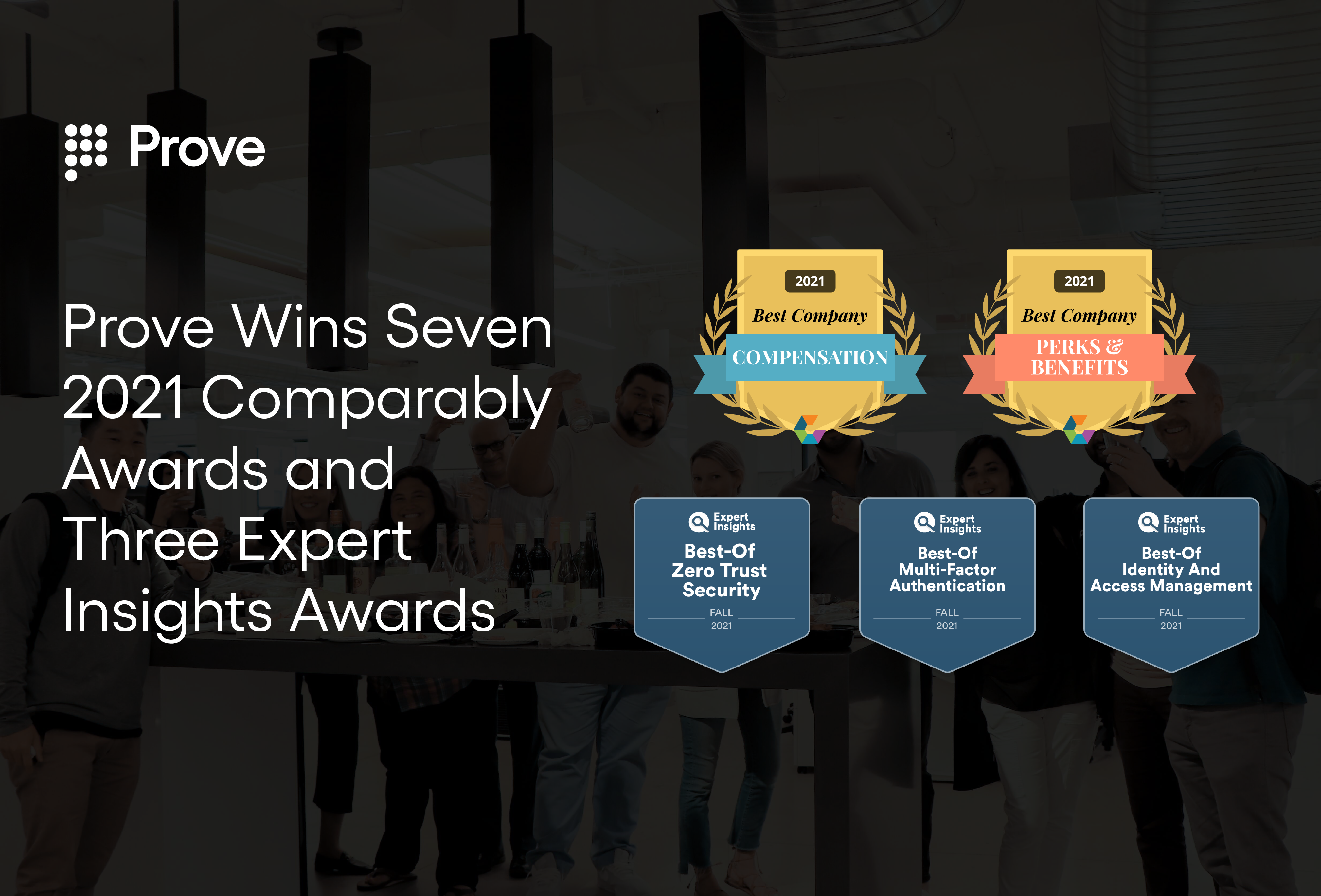Prove Wins Seven 2021 Comparably Awards and Three Expert Insights Awards