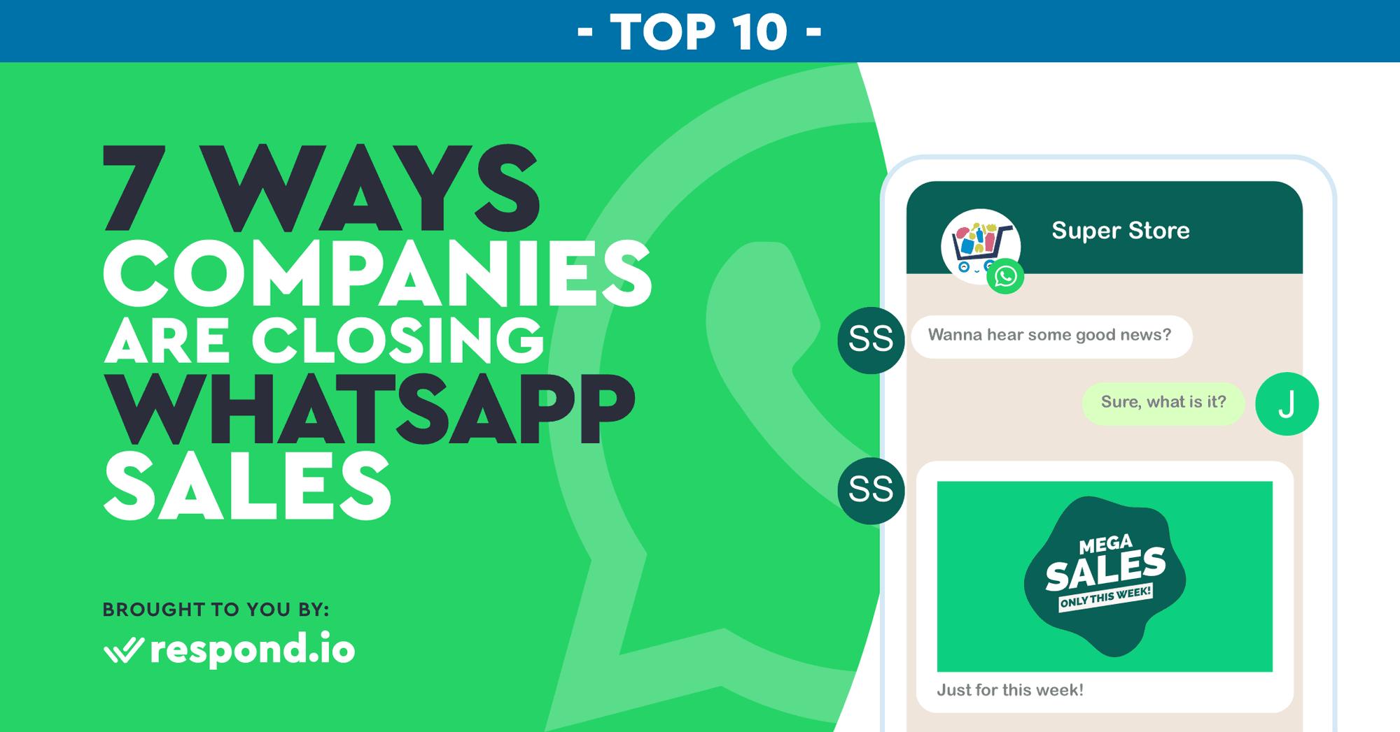 7 Ways Companies Are Closing Whatsapp Sales