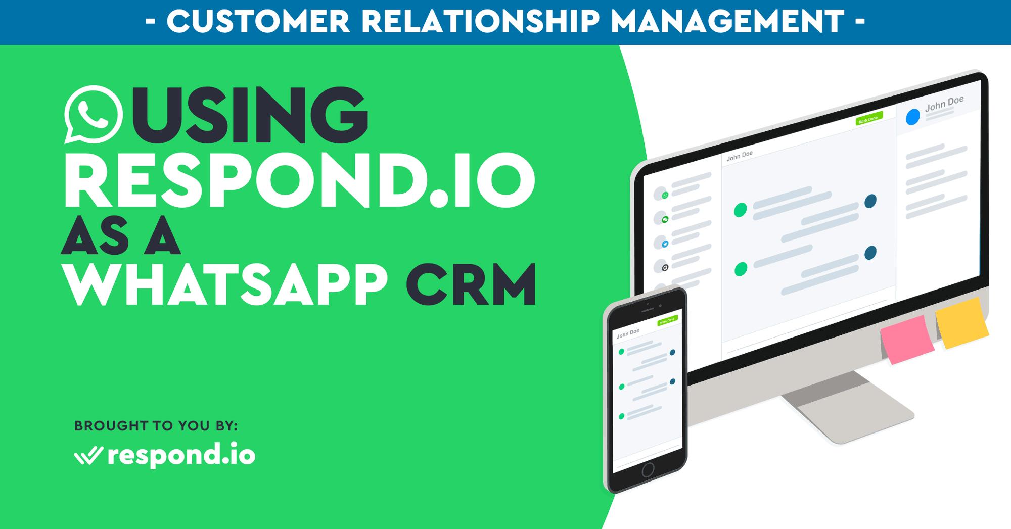 WhatsApp CRM: Using Respond.io As a CRM with WhatsApp Integration (Jul 2021)
