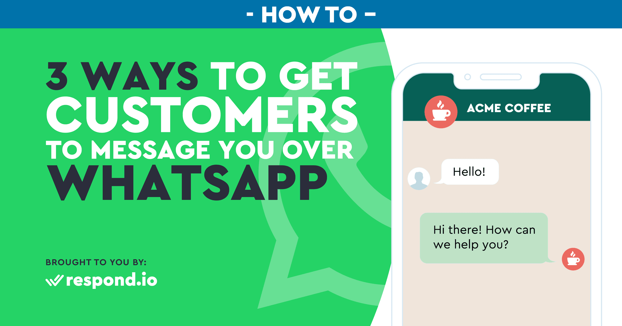 3 Ways to Get Customers To Message You Over WhatsApp