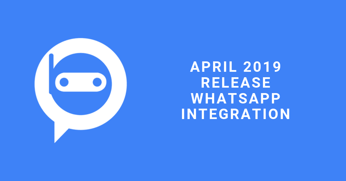 The April 2019 Release - WhatsApp Integration
