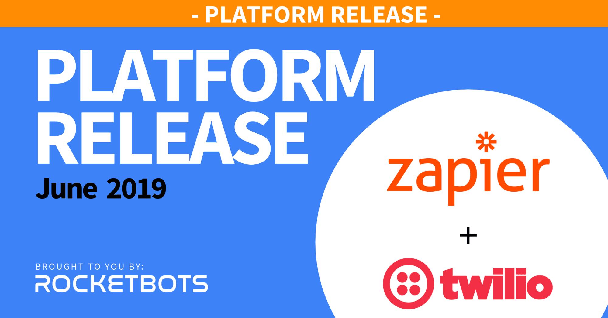 The June 2019 Release - Zapier & Twilio Integration