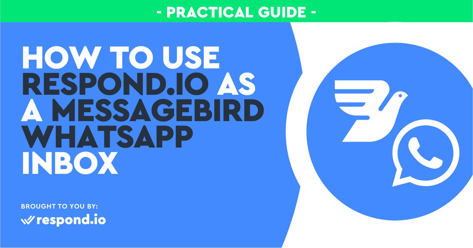 Using Respond.io As a MessageBird WhatsApp Inbox: A Practical Guide (Jul 2021)