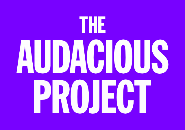 The Audacious Project