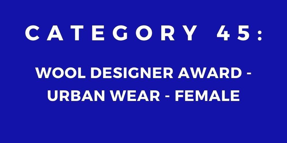 45 - WOOL DESIGNER AWARD – URBAN WEAR – FEMALE