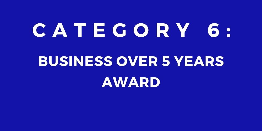 6 - BUSINESS OVER 5 YEARS AWARD