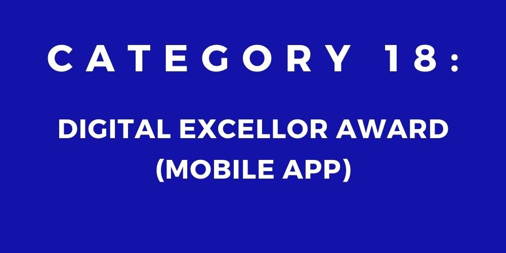 18 - DIGITAL EXCELLOR AWARD (MOBILE APP)