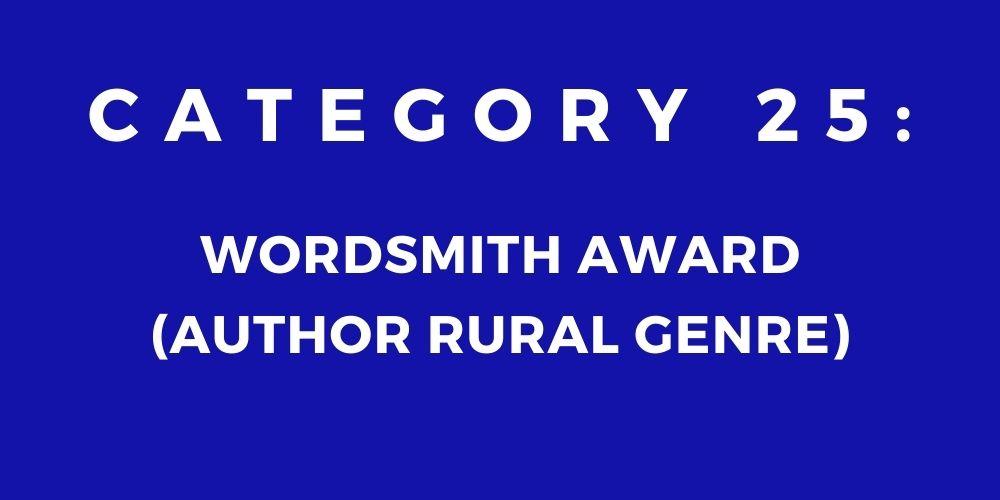 25 - WORDSMITH AWARD (AUTHOR RURAL GENRE)