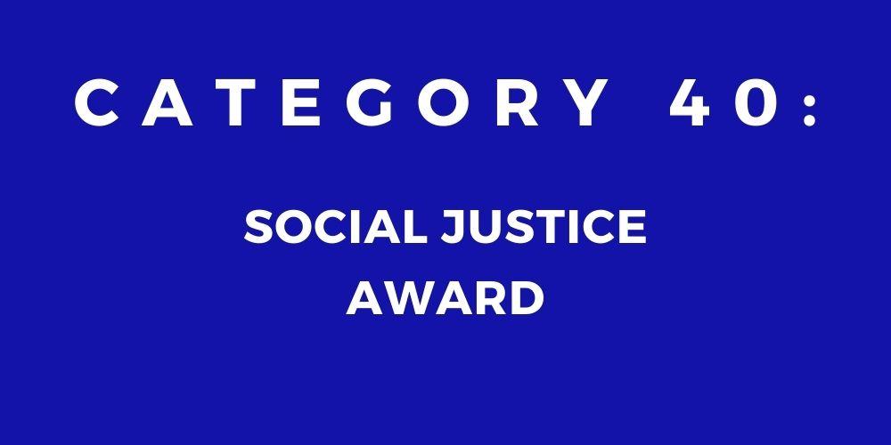 40 - SOCIAL JUSTICE AWARD