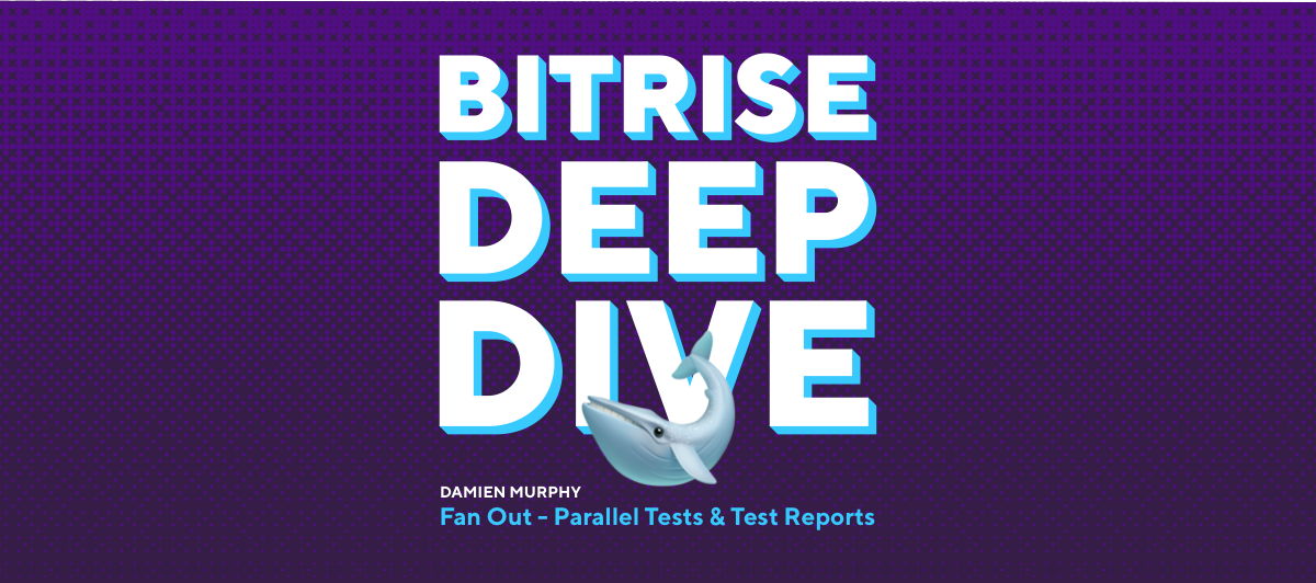 Speeding up builds by 'fanning out' tests on Bitrise