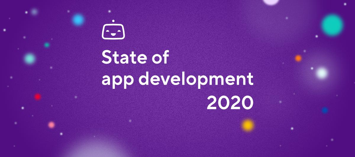 State of App Development 2020