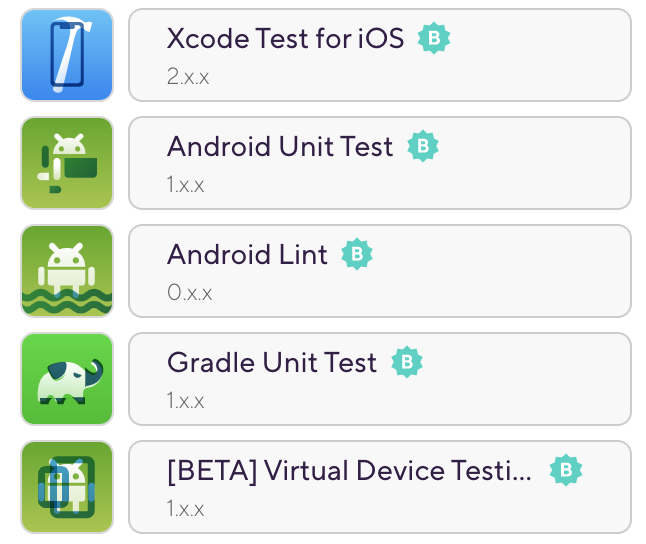 Most popular test Steps on Bitrise — 2020 1. Xcode test for iOS 2. Android Unit test 3. Android Lint 4. Gradle unit test 5. BETA Virtual device testing for Android