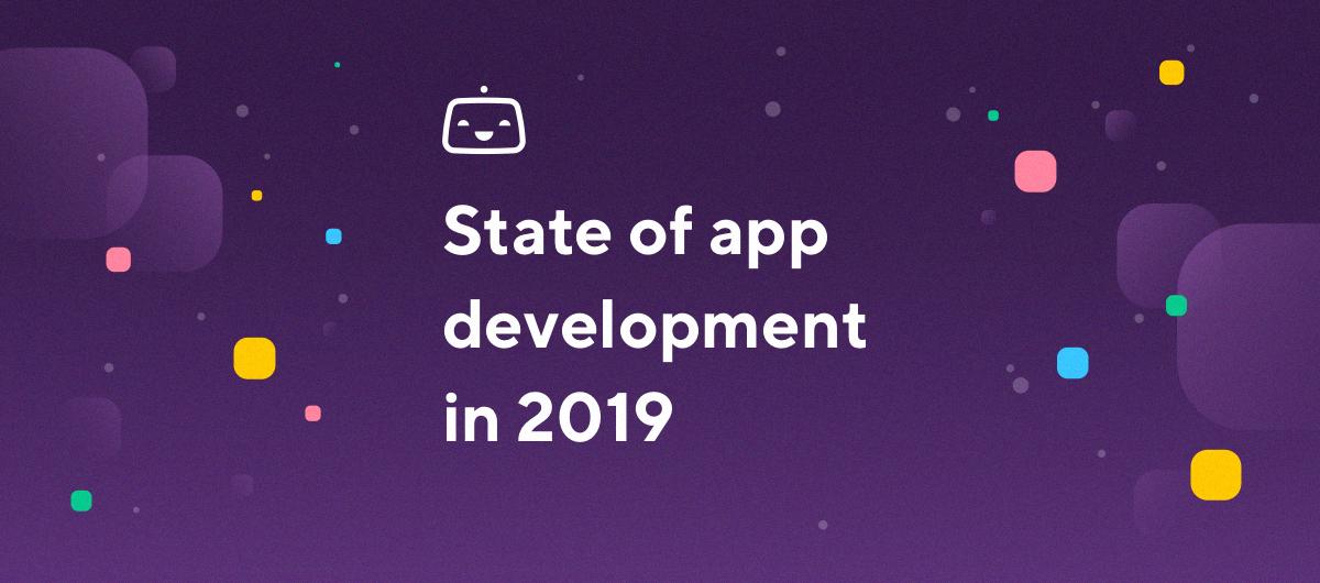 State of App Development in 2019
