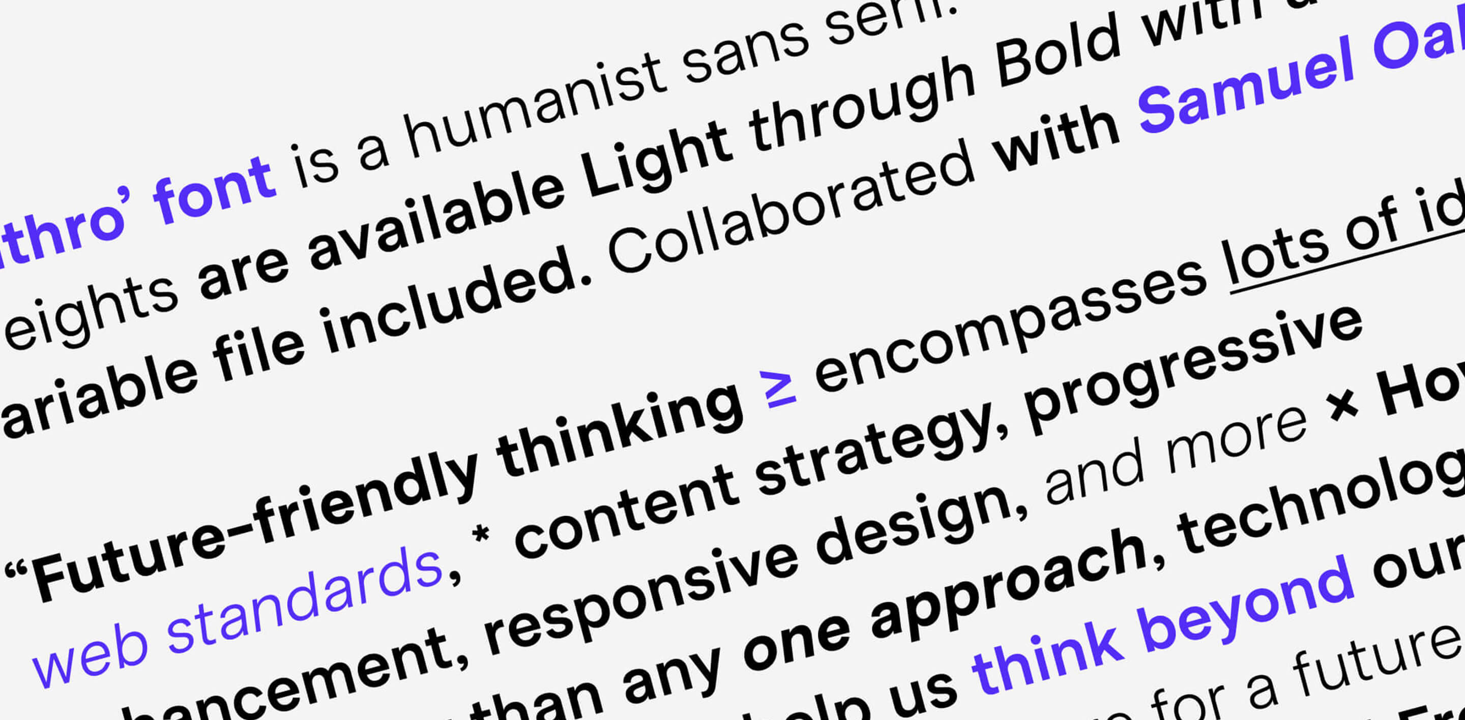 'Anthro' font is a humanist sans serif. Weights are available Light through Bold with a variable file included.