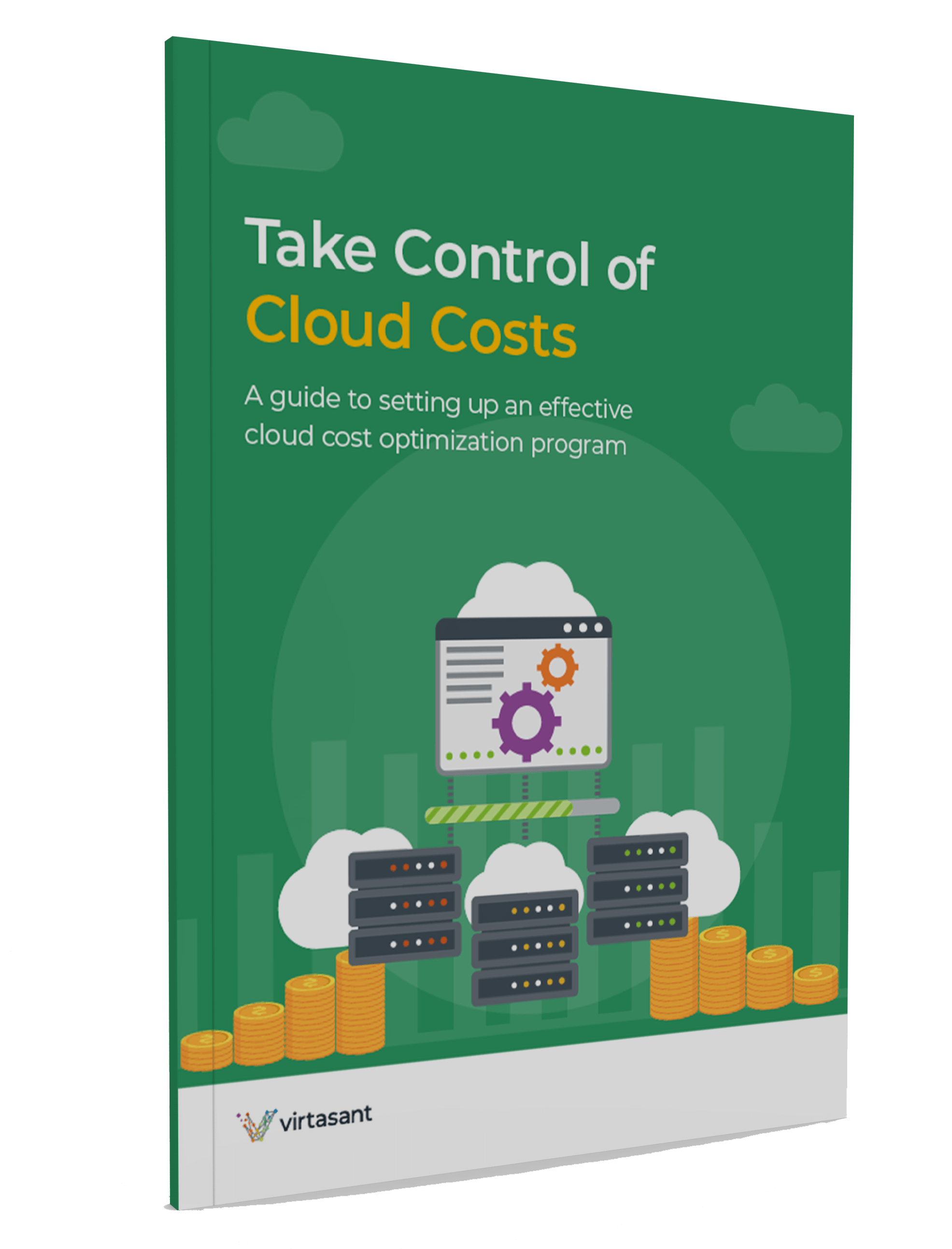 Take Control of Cloud Costs A guide to setting up an effective cloud cost optimization program