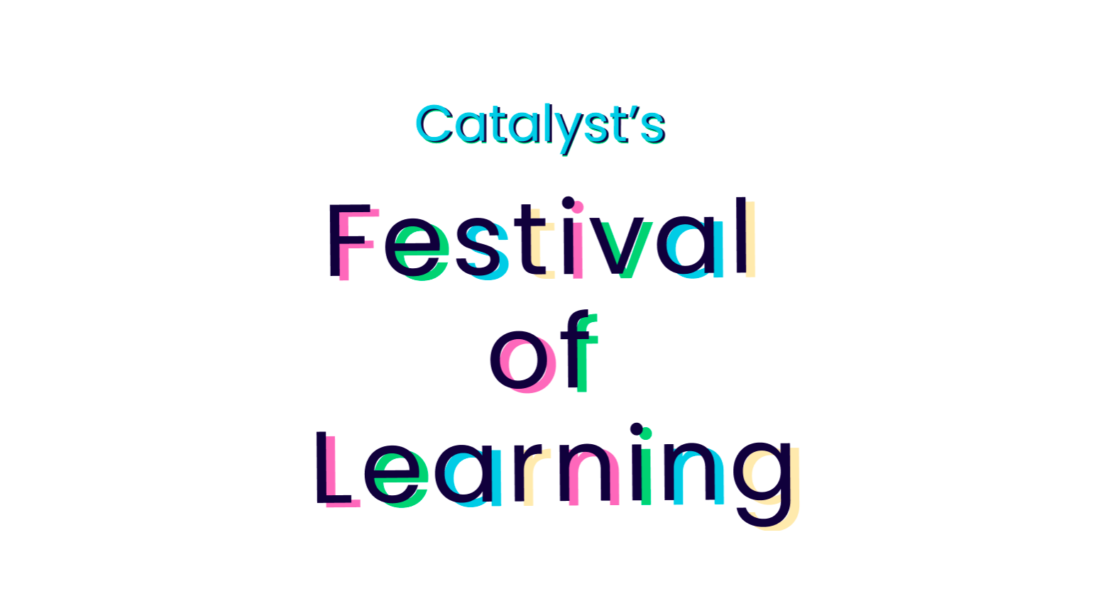Catalyst's Festival of Learning