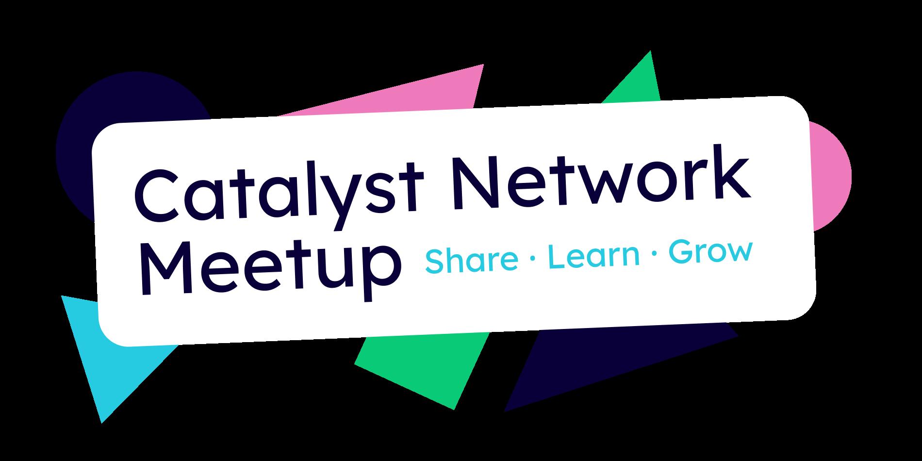 Catalyst Network Meetup - June edition