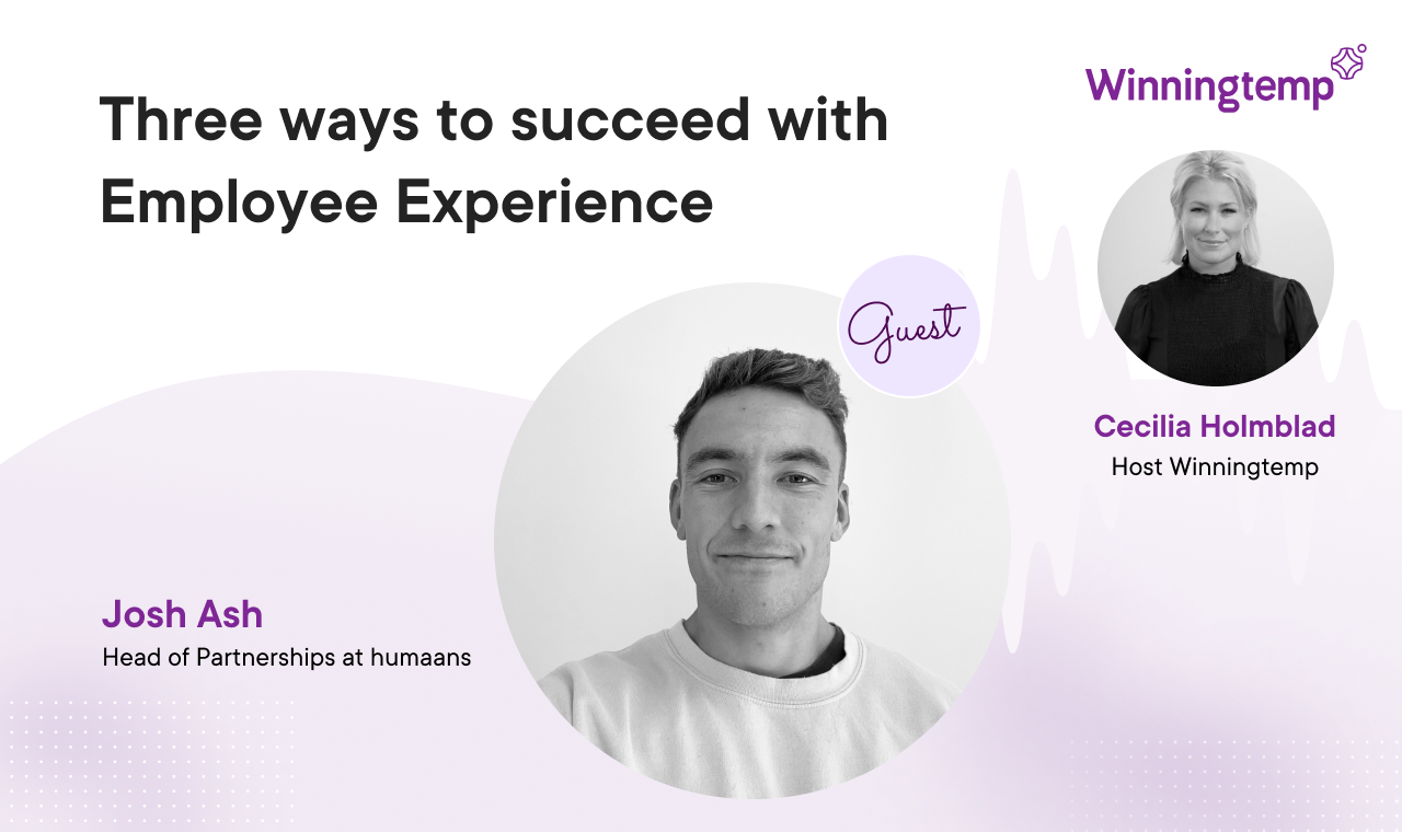 Three ways to succeed with Employee Experience