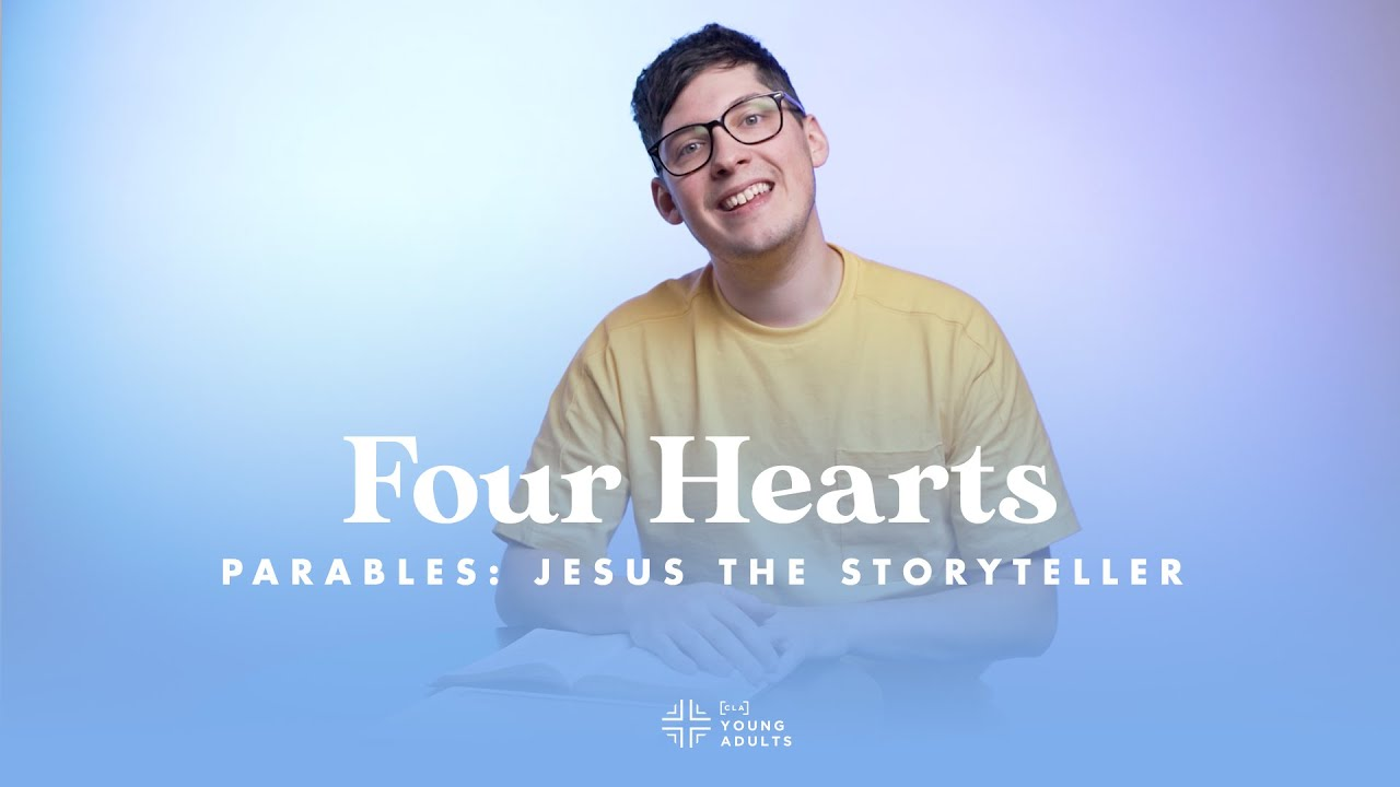 Four Hearts | Parables: Jesus The Story Teller | Young Adults Online