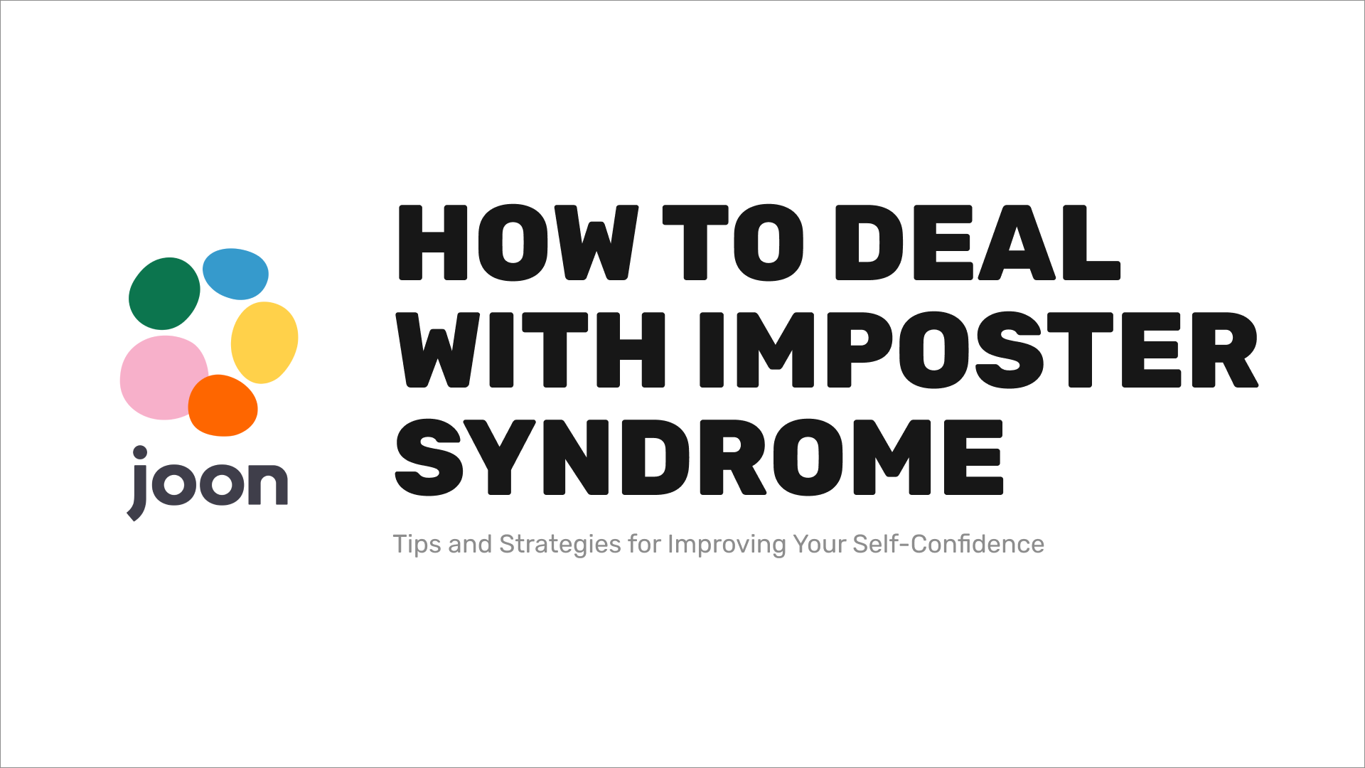 Imposter Syndrome: Tips and Strategies for Improving Your Self-Confidence