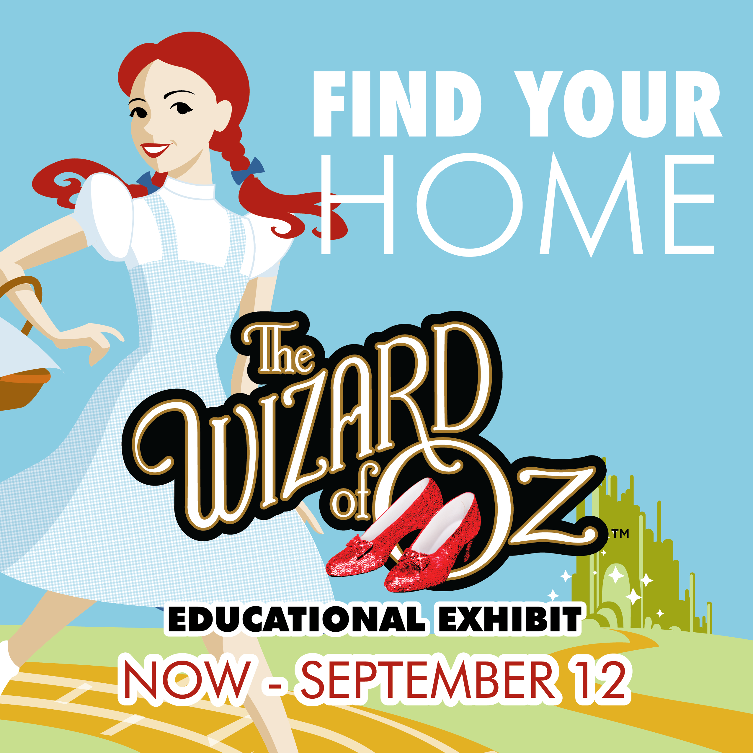 THE WIZARD OF OZ™ Educational Exhibit