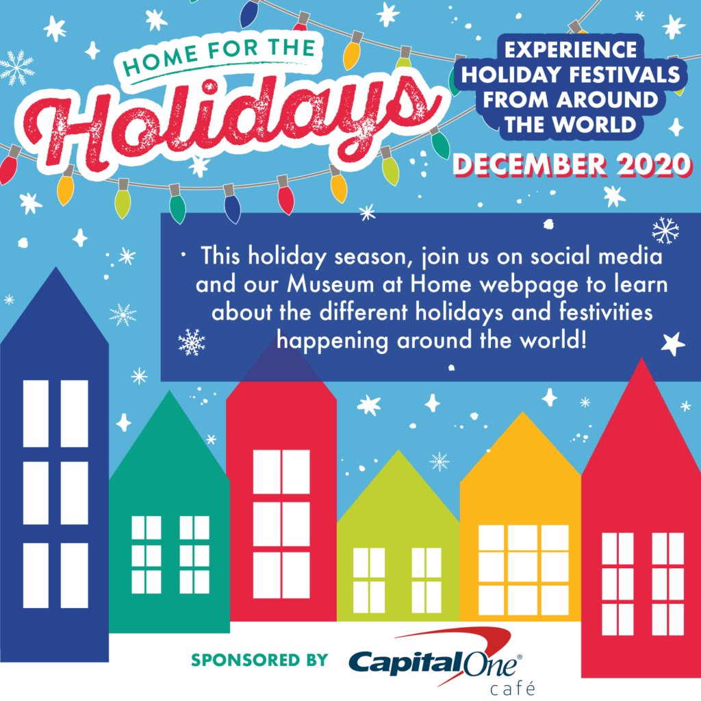 DECEMBER 2020: MIAMI CHILDREN'S MUSEUM CELEBRATES HOME FOR THE HOLIDAYS – Experience Holiday Festivals from Around the World