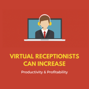Virtual Receptionists Can Increase Productivity and Profitability