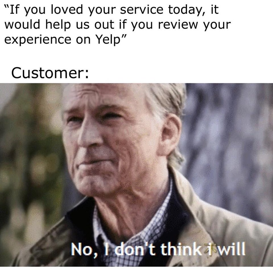 Plumbing Meme: If you loved your service today, it would help us out if you review your experience on Yelp
