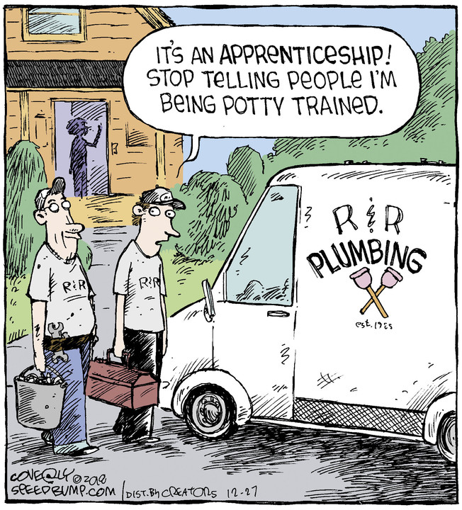 Plumbing Meme: It's an apprenticeship! Stop telling people I'm being potty trained.