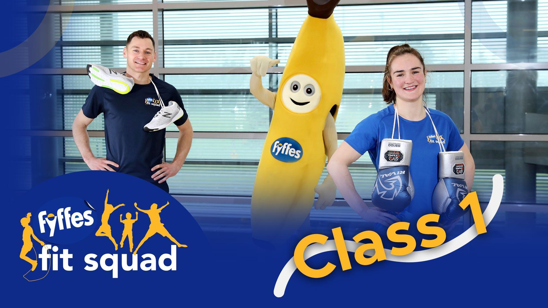 Fyffes Fit Squad Class 1