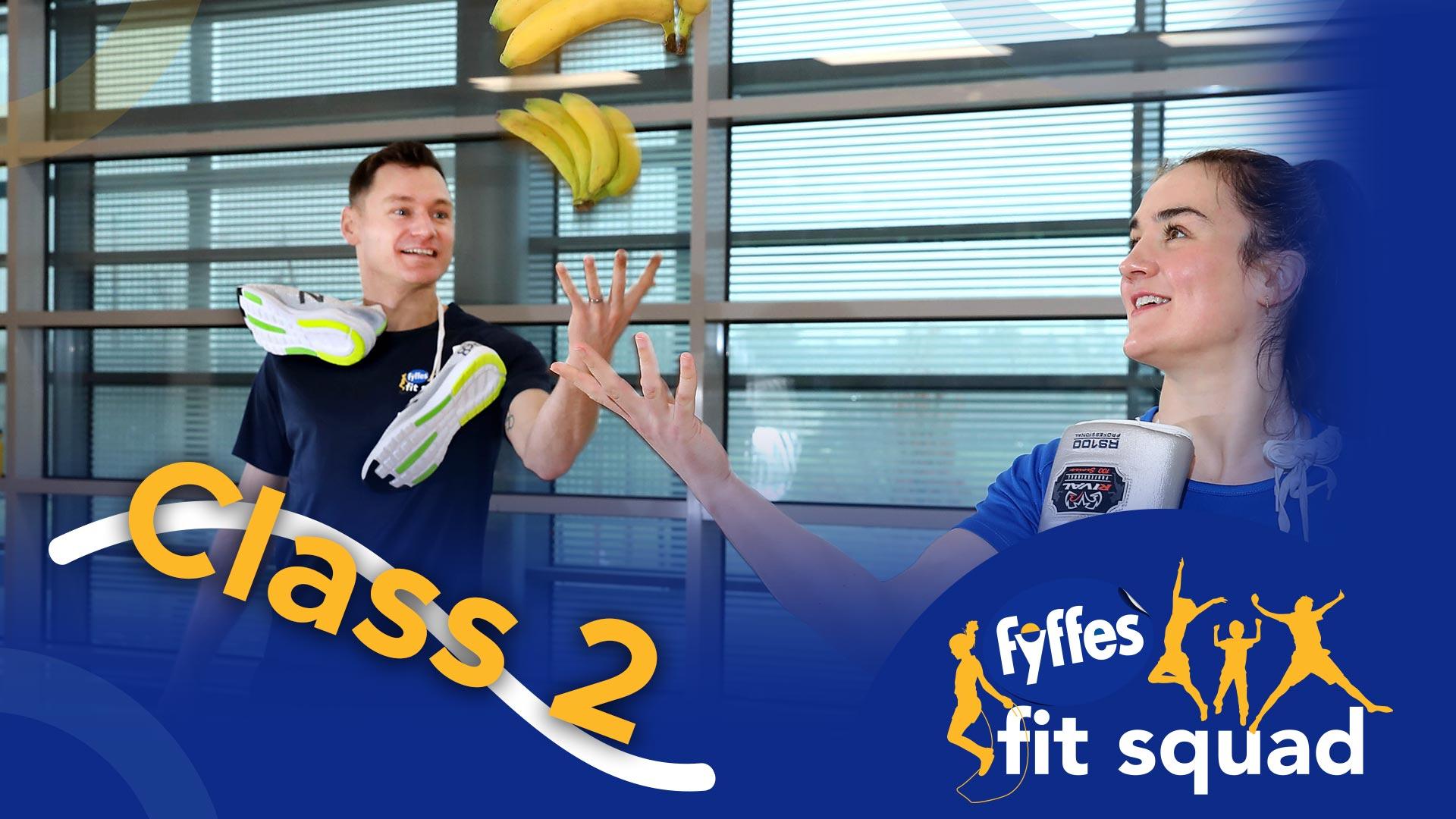 Fyffes Fit Squad Class 2