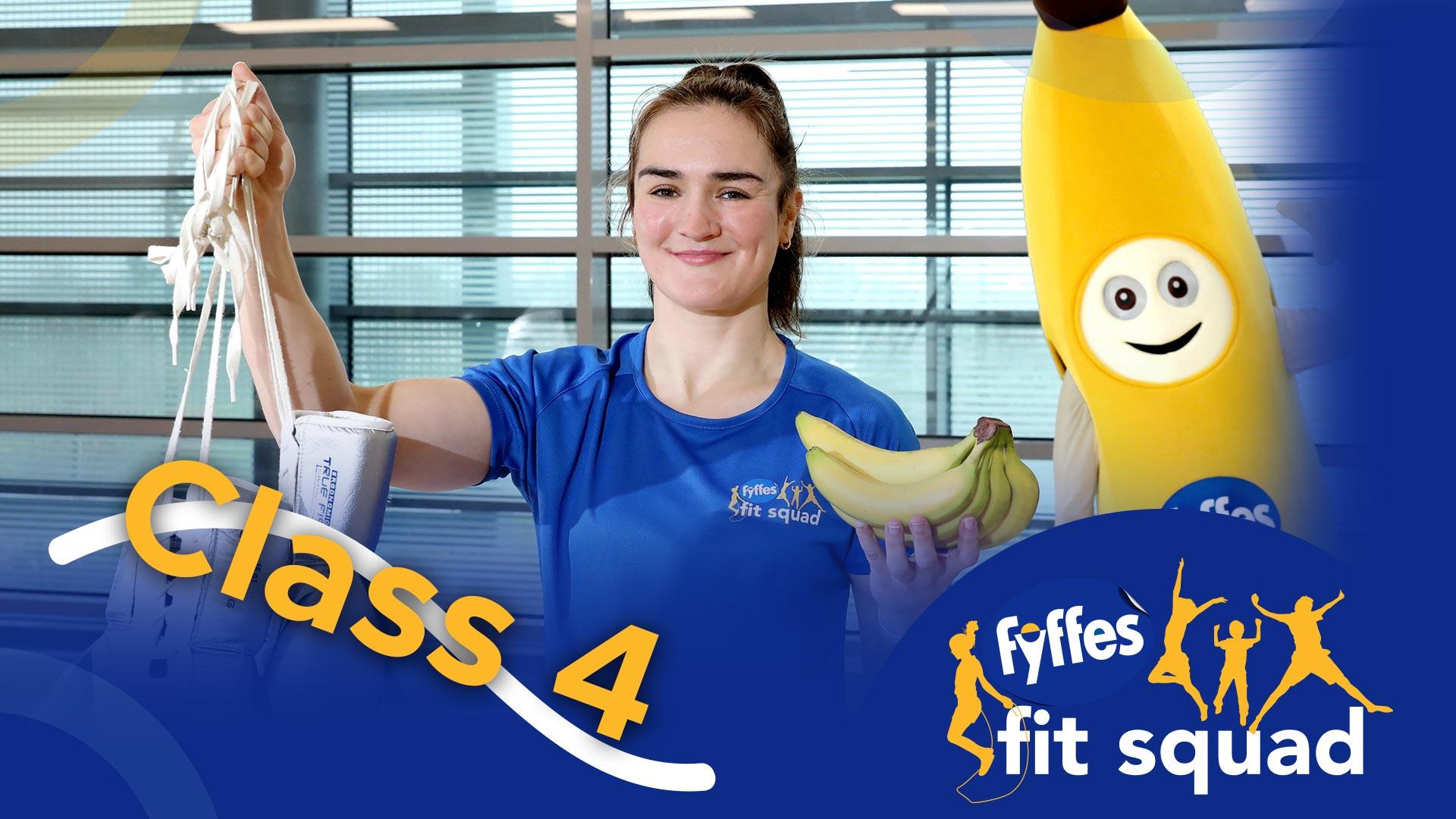 Fyffes Fit Squad Class 4