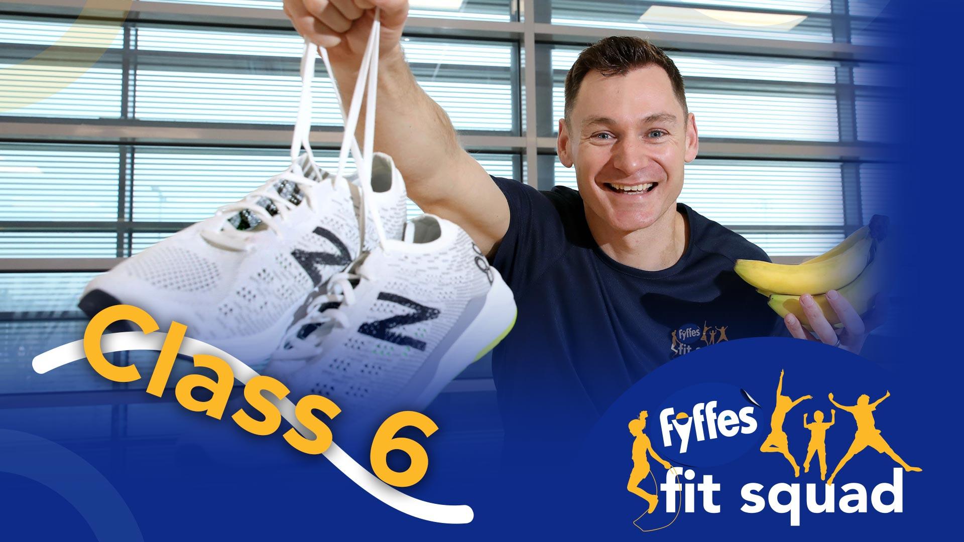 Fyffes Fit Squad Class 6