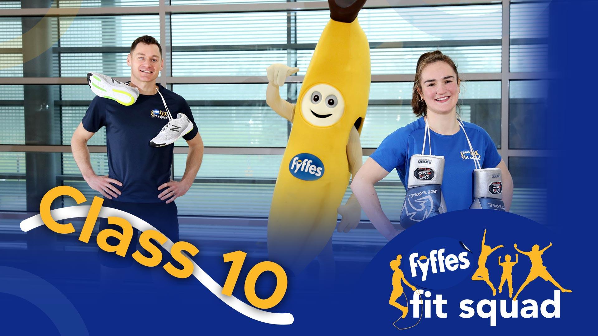 Fyffes Fit Squad Class 10