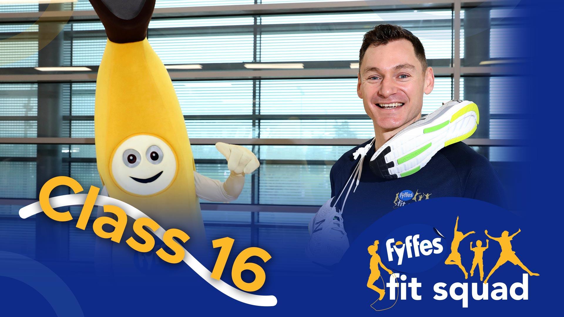 Fyffes Fit Squad Class 16