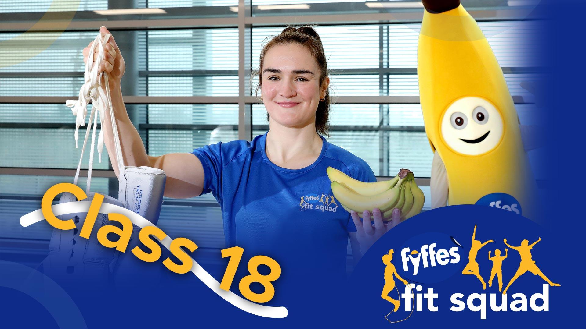 Fyffes Fit Squad Class 18