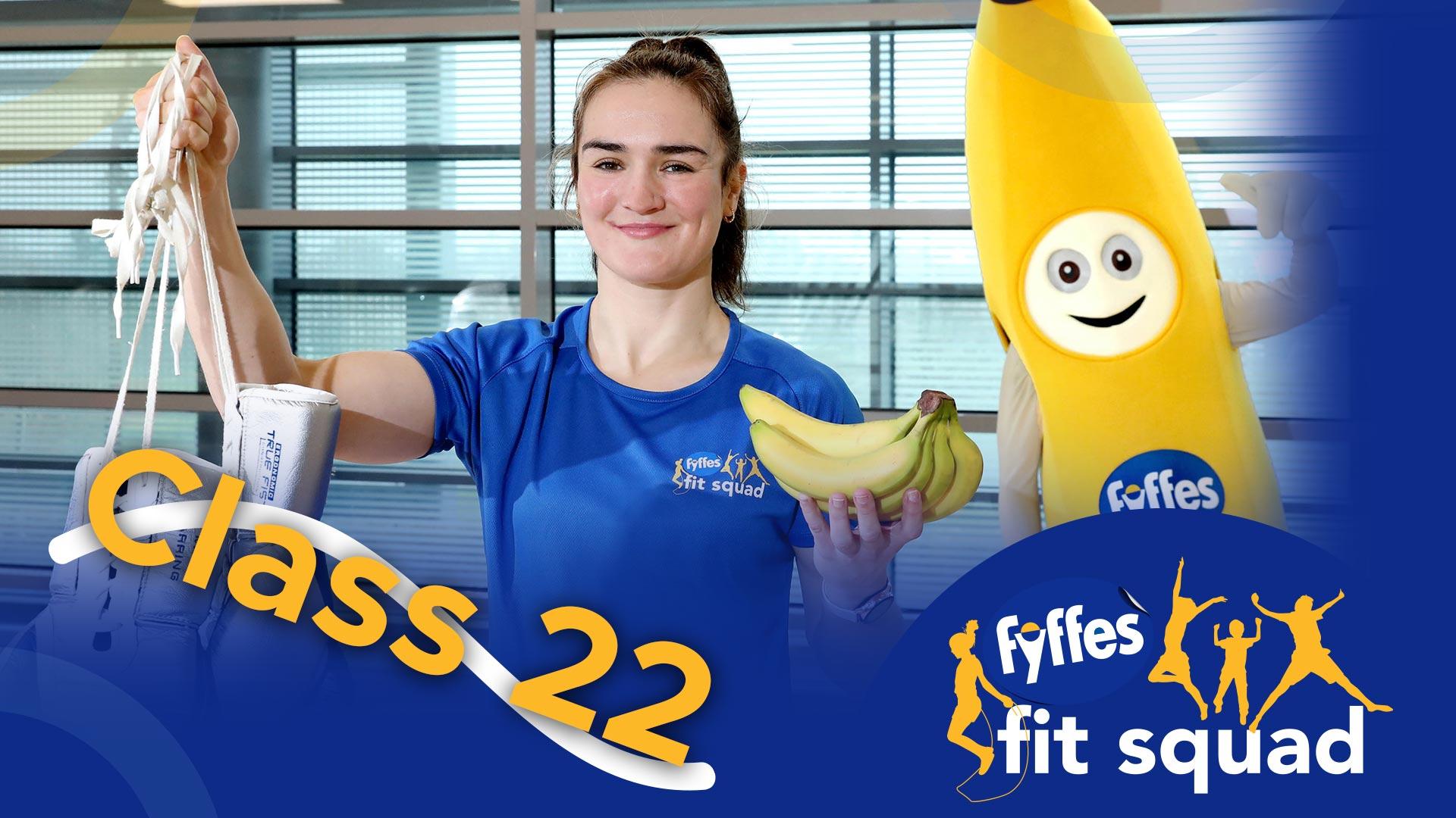 Fyffes Fit Squad Class 22