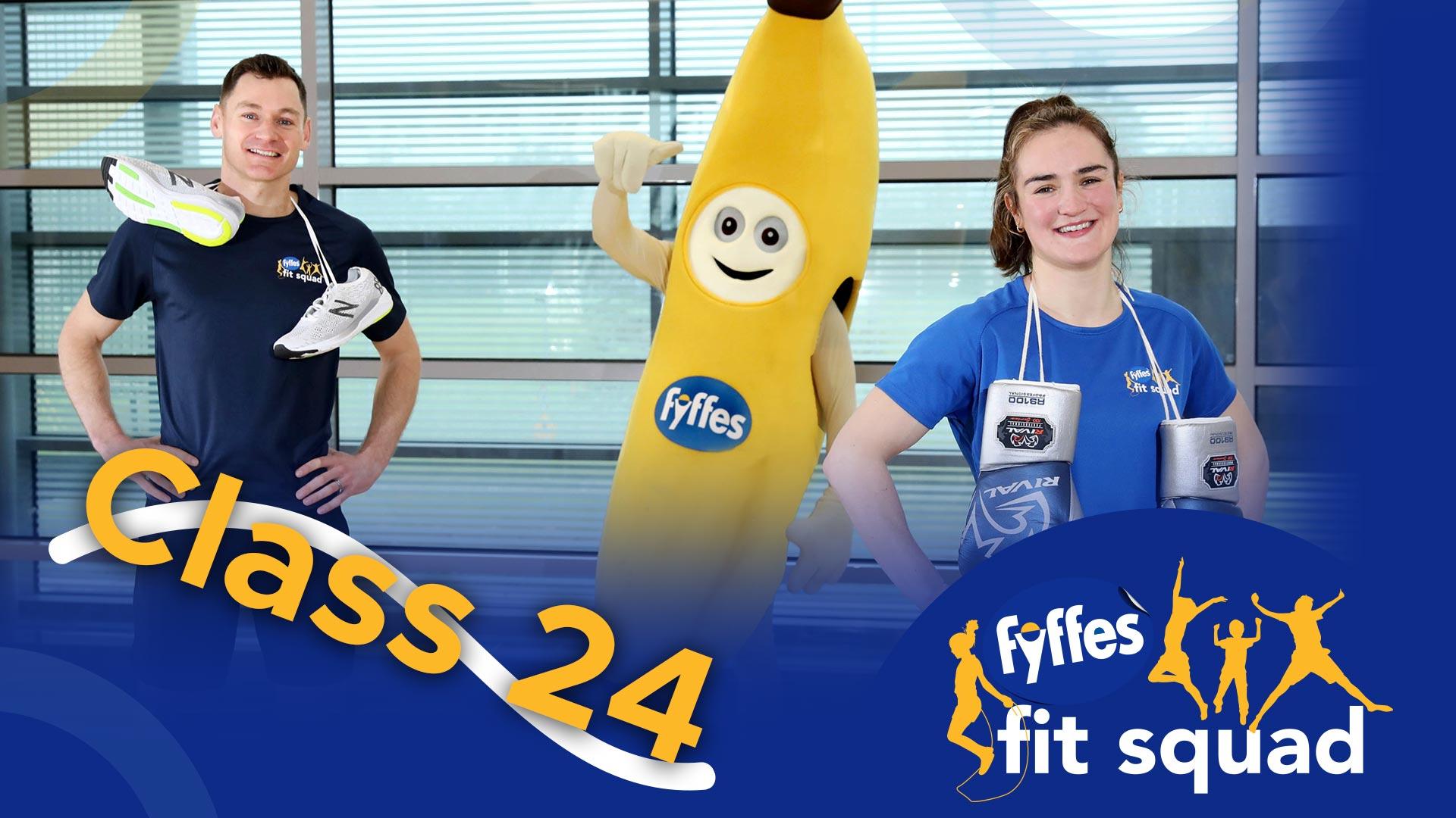 Fyffes Fit Squad Class 24