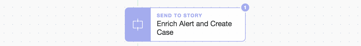"""(Modular 'Send To Story' called """"Enrich Alert and Create Case"""")"""