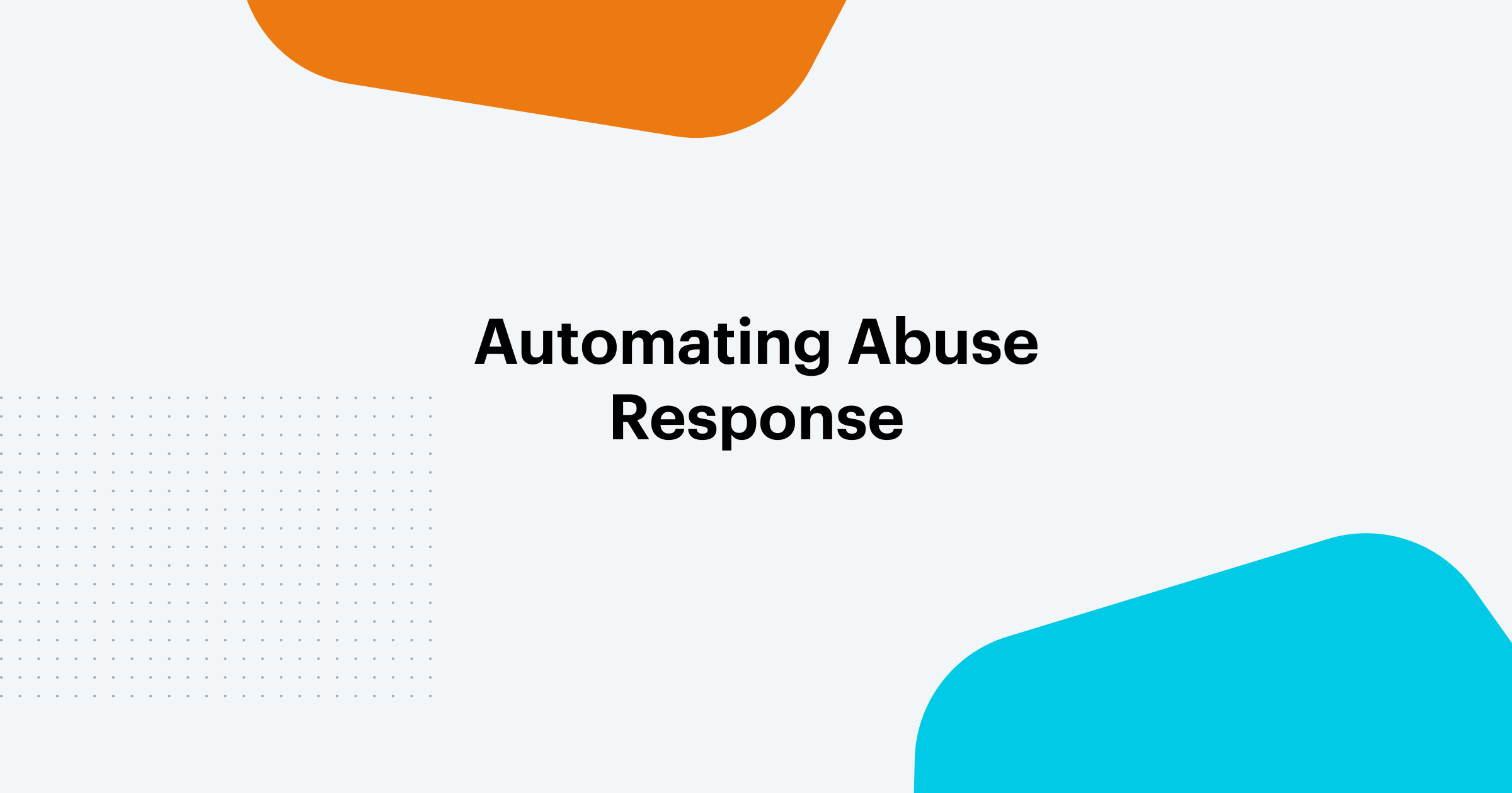 Automating Abuse Response