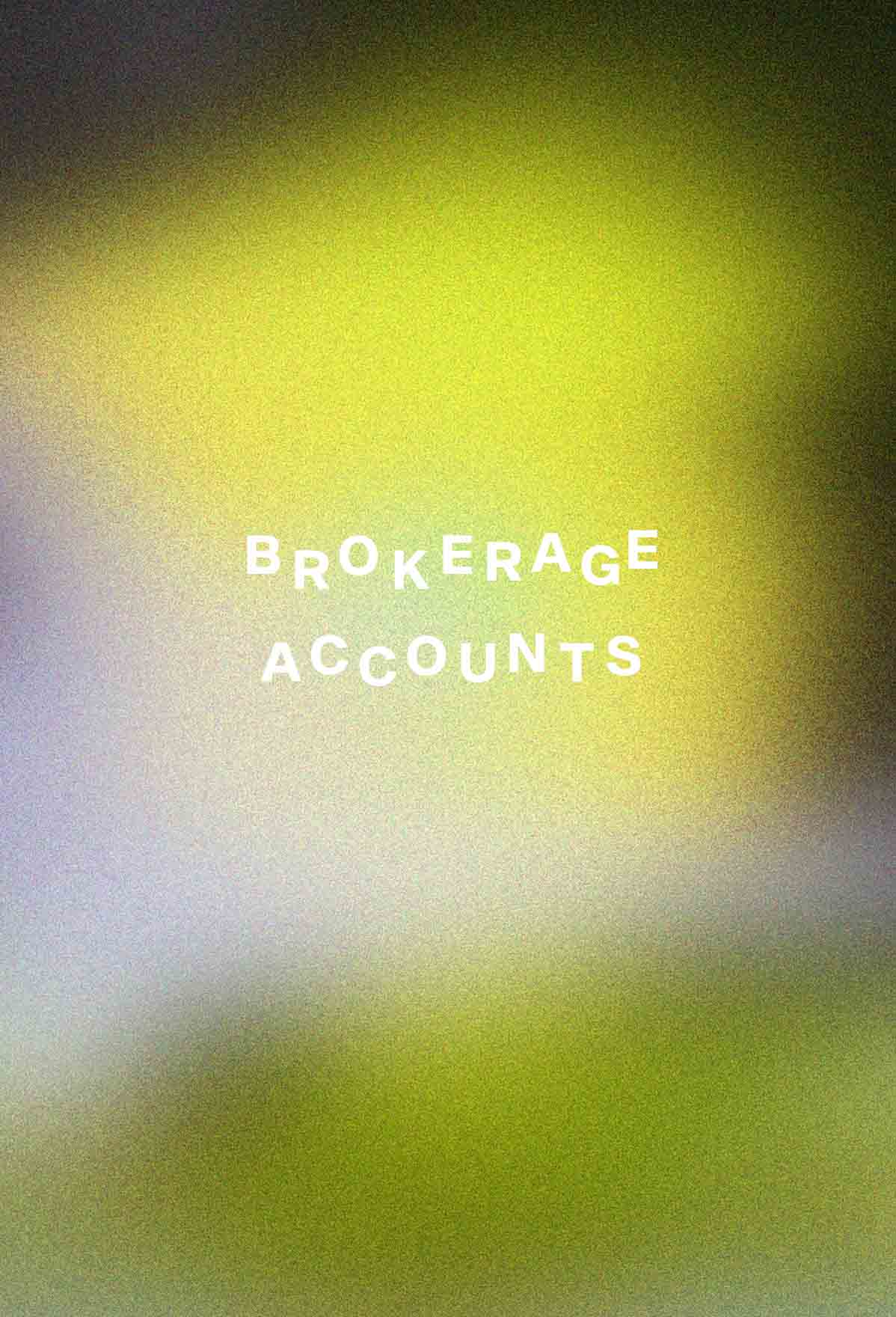 Brokerage Accounts: What They Are and How to Open One