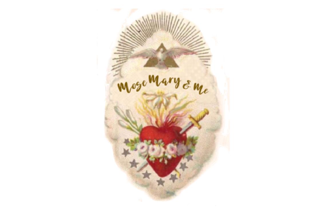Mose Mary & Me