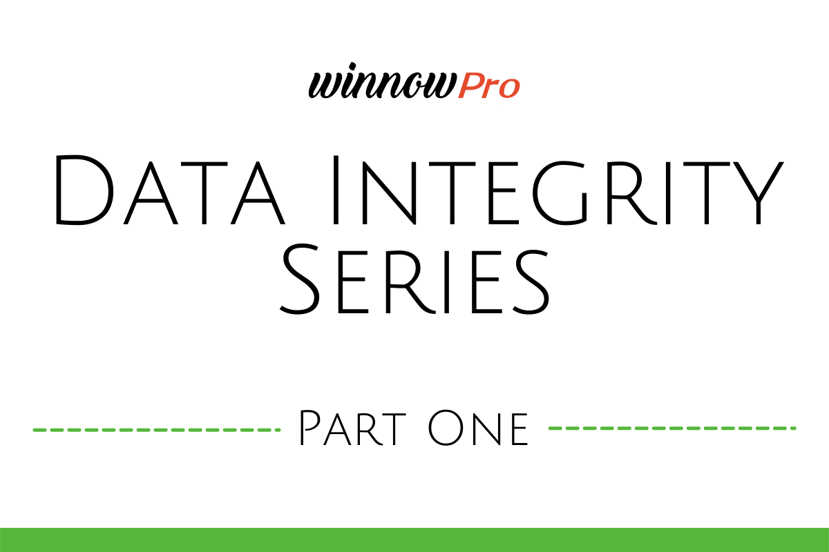 Data Integrity - Part One: Understanding the Process Behind Data Collection
