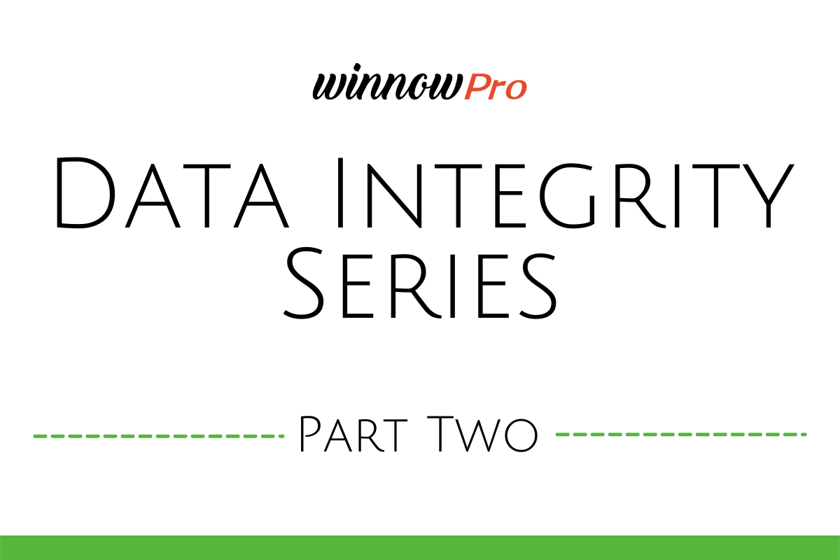 Data Integrity - Part Two: Looking Further into WinnowPro's Data Tools