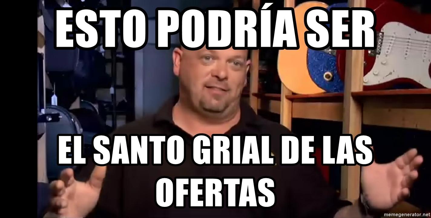 https://memegenerator.net/img/instances/81409091/esto-podra-ser-el-santo-grial-de-las-ofertas.jpg